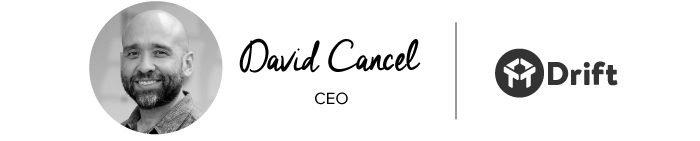 David Cancel CEO at Drift