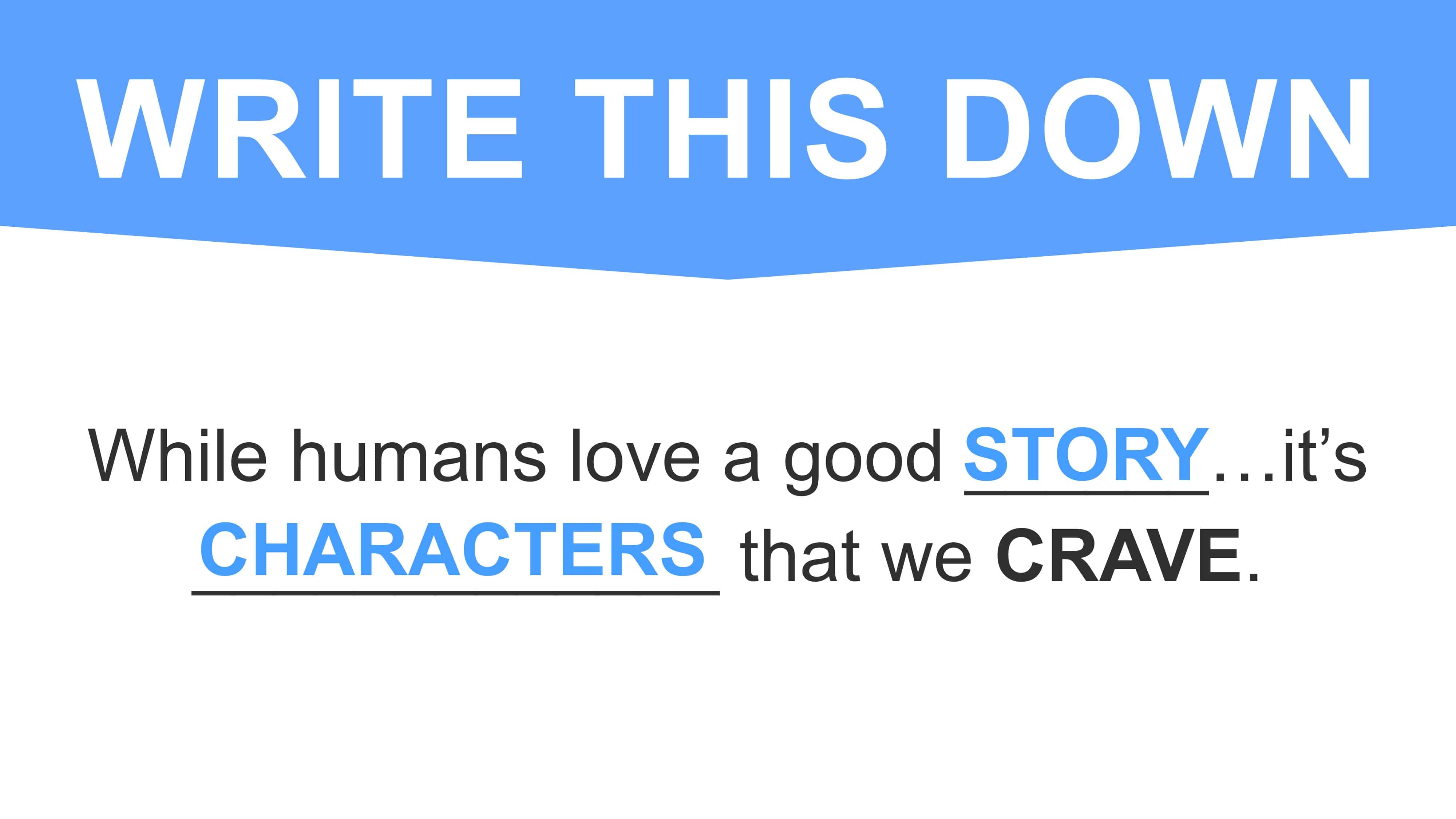 It's characters we crave