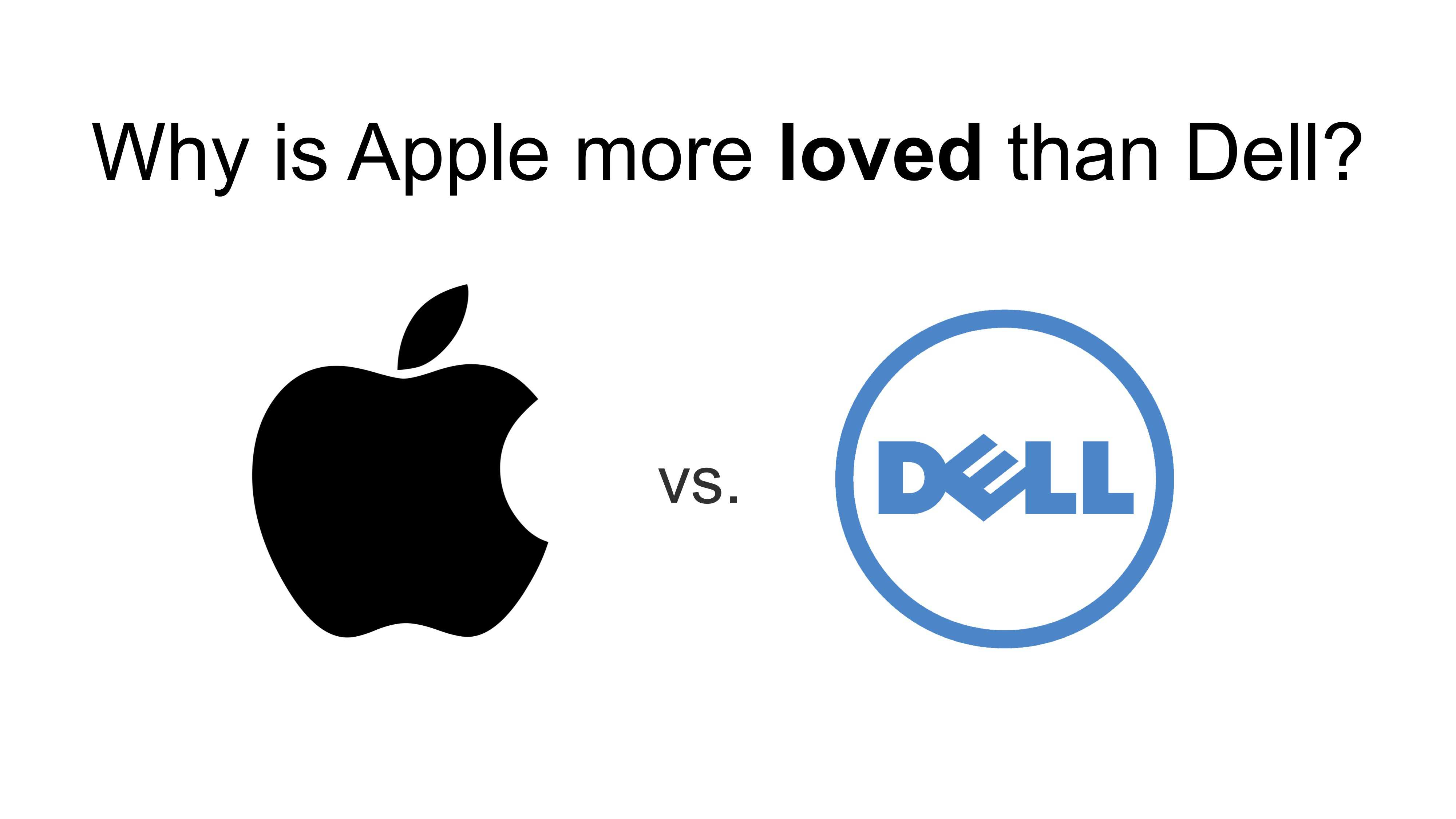 Why is Apple more loved than Dell