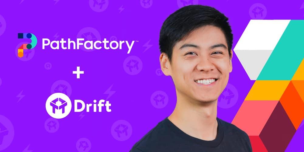 Drift PathFactory integration