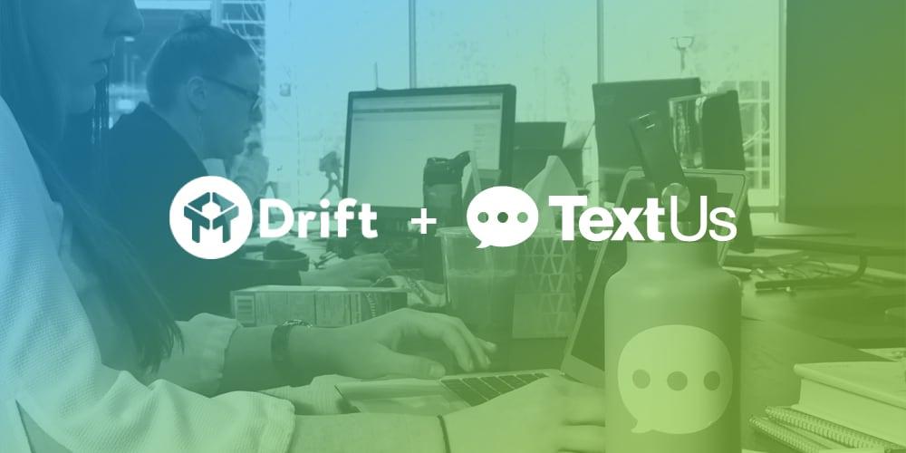 TextUs Drift Integration