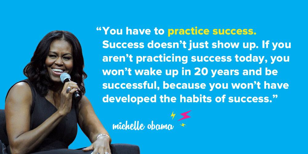 Michelle Obama Practice Success quote