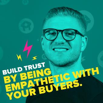Be empathetic with your buyers
