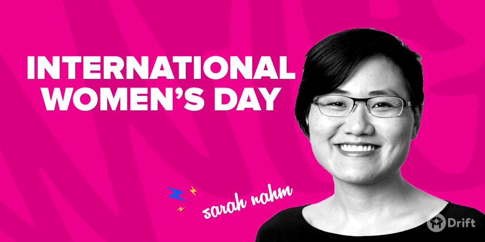 International Women's Day - Sarah Nahm