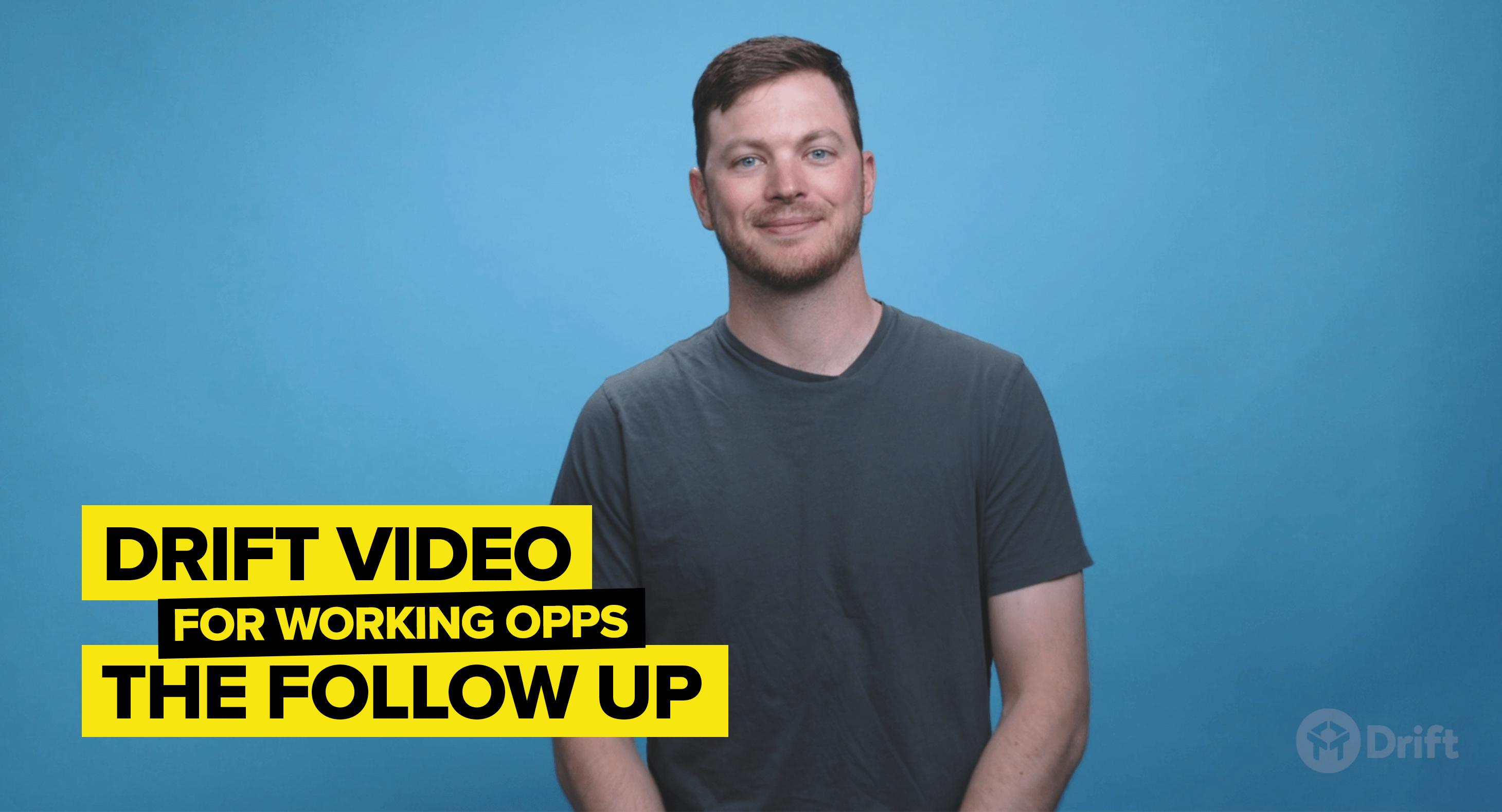 using Drift Video to work open sales opportunities